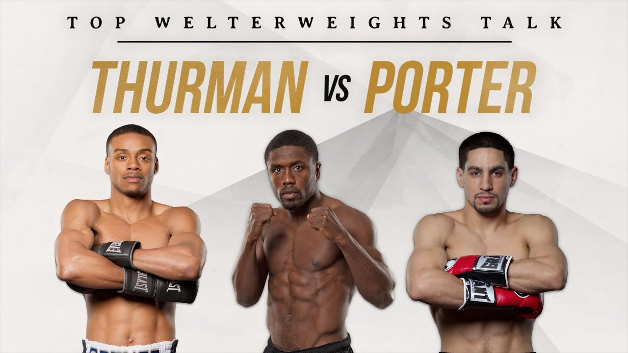 Top Welterweights Talk Thurman vs Porter on June 25th