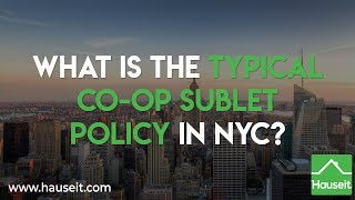 What Is the Typical Co-op Sublet Policy in NYC? (2019) | Hauseit®