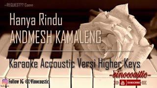 Andmesh Kamaleng - Hanya Rindu Karaoke Akustik Versi Higher Keys