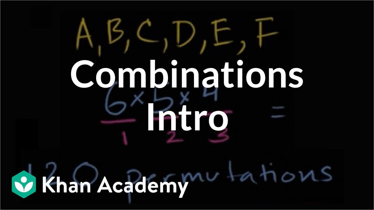 Intro to combinations (video)   Combinations   Khan Academy [ 720 x 1280 Pixel ]