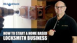How to Start a Home Based Locksmith Business | Mr. Locksmith