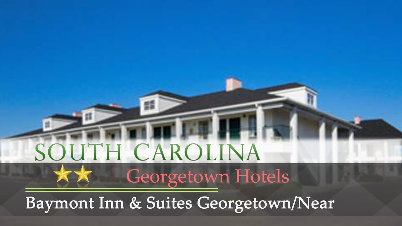 Baymont Inn Suites Georgetown Near Marina Hotels South Carolina