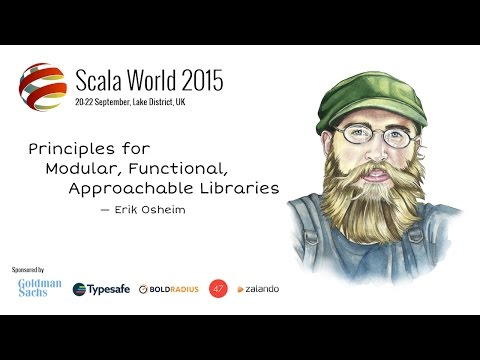 Principles for Modular, Functional, Approachable Libraries — Erik Osheim