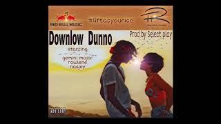 Nasjey & rowlene - downlow dunno ...