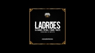 02 - Ladrões Part. Dj Caique, MV Bill, Shaw e Valete (Prod. Dj Caique)