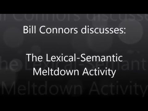 Bill Connors discusses:  The Lexical Semantic Meltdown Activity (2- 27-16)16