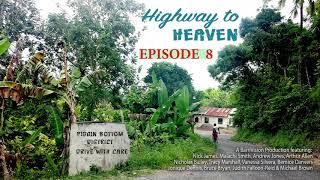 Highway to Heaven RADIO DRAMA Ep 8
