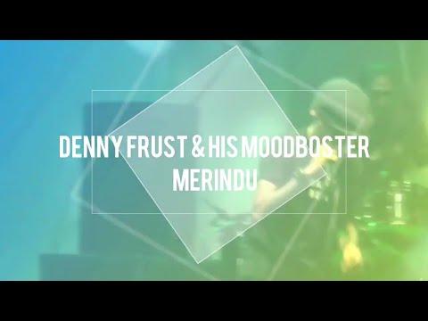 Denny Frust & His Moodboster - Merindu at SIMMOK 6 Banjarmasin