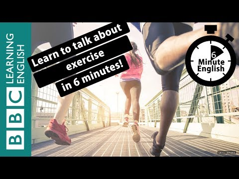 Learn to talk about exercise in 6 minutes