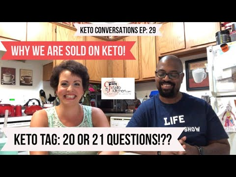Keto Tag 20 or 21 Questions | Why We Are Sold On Keto  | Keto Conversations EP: 29