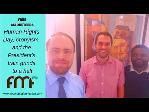 Human Rights Day, cronyism, and the President's train grinds to a halt - Free Marketeers PODCAST
