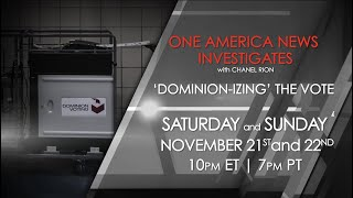 One America News Investigates: 'Dominion-izing' the Vote