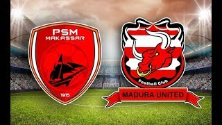 Preview Liga 1 2019 PSM vs Madura United - Pelajaran Penting dari Marko Simic dan Persija