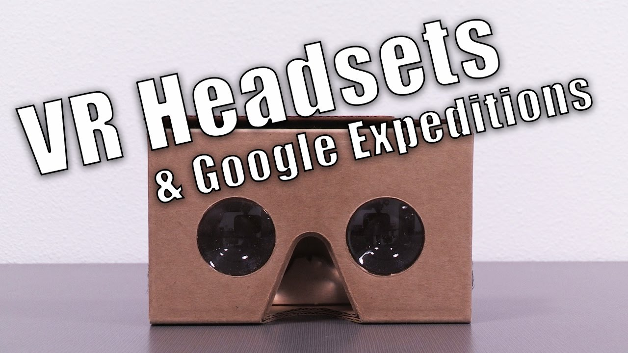 7786a22f09b6 VR Headsets   Google Expeditions - YouTube