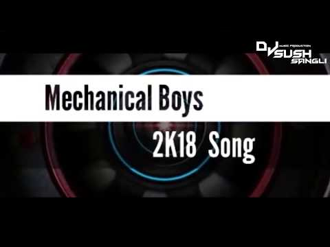 Mechanical Boy's ( New 2k18 ) DJ Sush Sangli.