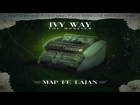 Ivy-way the monster - Map fe lajan (audio official)