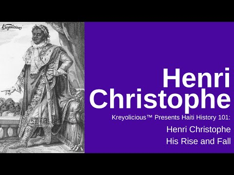 Haiti King Henry Christophe: His Story