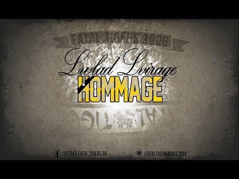 HOMMAGE LWLAD LVIRAGE - ULTRAS FATAL TIGERS 2017