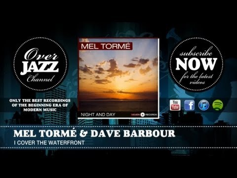 Mel Tormé & Dave Barbour - I Cover the Waterfront
