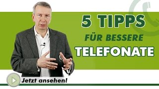5 TIPPS FÜR BESSERE TELEFONATE
