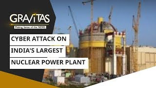 Gravitas: Cyber attack on India's largest nuclear power plant