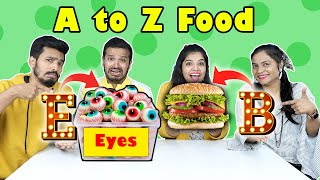 Extreme A to Z Food Challenge | Food Challenge India | Hungry BIrds