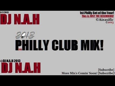 Philly Club Mix 2014  DJ NAH