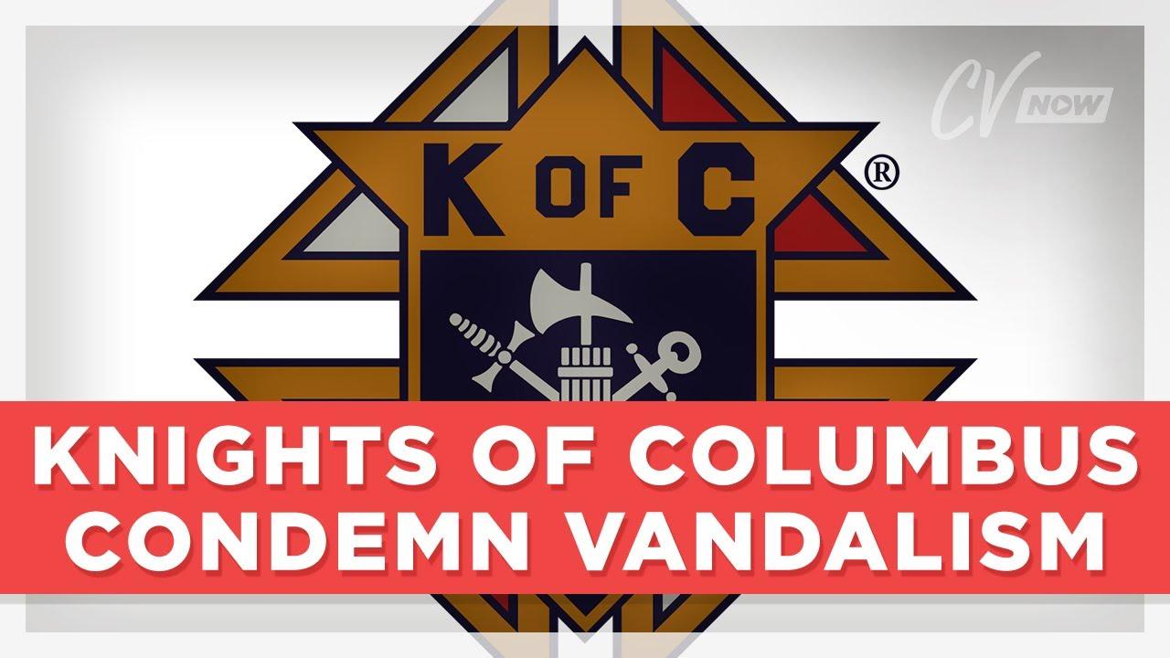Knights of Columbus Condemn Vandalism