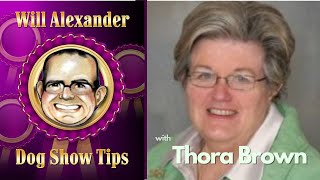 Dog Show Tips  Will Alexander Interview with Mrs. Thora Brown