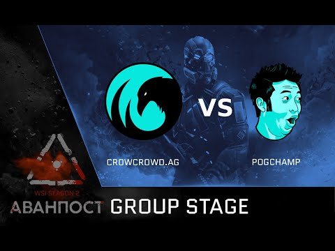 [Matches] WSI Season 2. Аванпост. Group Stage. CrowCrowd.AG Vs PogChamp
