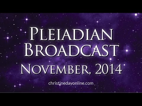 Pleiadian Broadcast November 2014