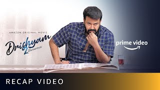 Drishyam - Recap   Mohanlal   Jeethu Joseph   Amazon Prime Video