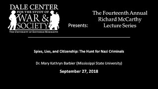 """Dr. Mary Kathryn Barbier - """"Spies, Lies and Citizenship: The Hunt for Nazi Criminals"""""""