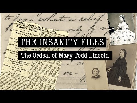 The Insanity Files: The Ordeal of Mary Todd Lincoln