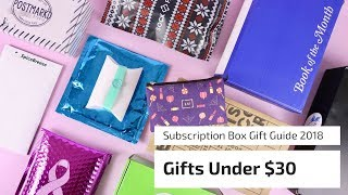 Subscription Box Gift Guide 2018: Gifts Under $30