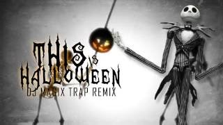Nightmare Before Christmas - This is Halloween ( DJ MAGIX TRAP REMIX ) NEW
