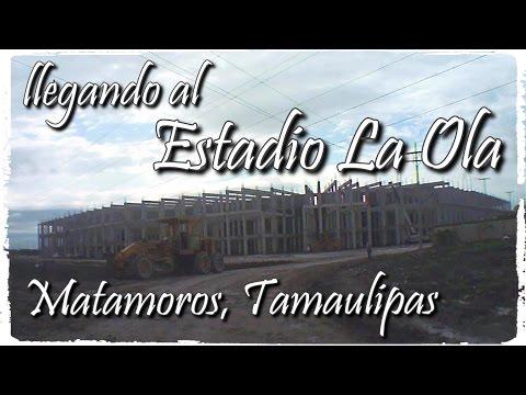 Llegando al Estadio La Ola, Matamoros, Tamaulipas