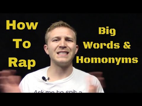 How To Rap: Big Words & Homonyms