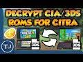 How To Decrypt 3DS/CIA ROM's For Citra Emulator!