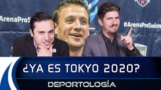 ¿YA ES TOKYO 2020? - DEPORTOLOGÍA