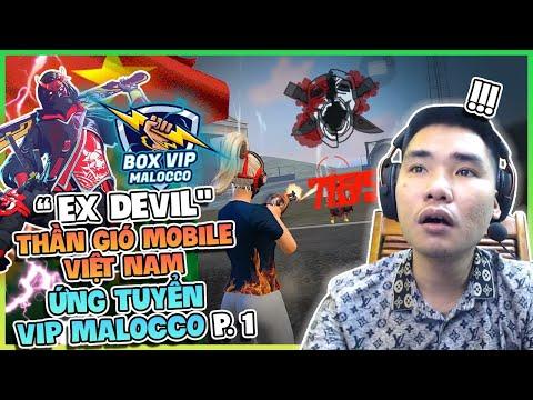 """(FREEFIRE) """" EX DEVIL """" THẦN GIÓ MOBILE VIỆT NAM ỨNG TUYỂN VIP MALOCCO PHẦN 1 !"""