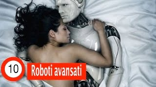 Top 10 Roboți Avansați