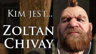 Kim jest... Zoltan Chivay | Wiedźmin