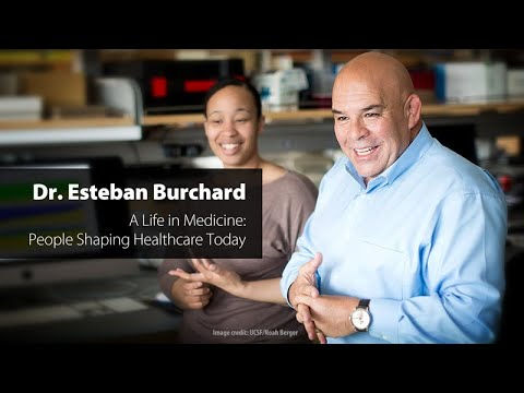 Dr. Esteban Burchard - A Life In Medicine: People Shaping Healthcare Today