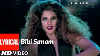 Bibi Sanam Lyrical Song | CABARET | Richa Chadda Gulshan Devaiah, S. Sreesanth | Usha Uthup
