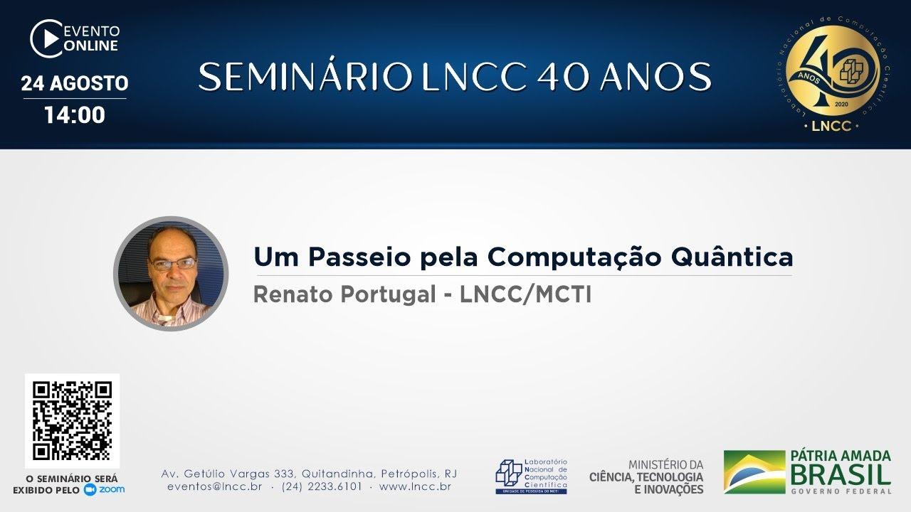 Download 24/08/2020 - Seminário LNCC 40 anos - Renato Portugal (LNCC/MCTI)