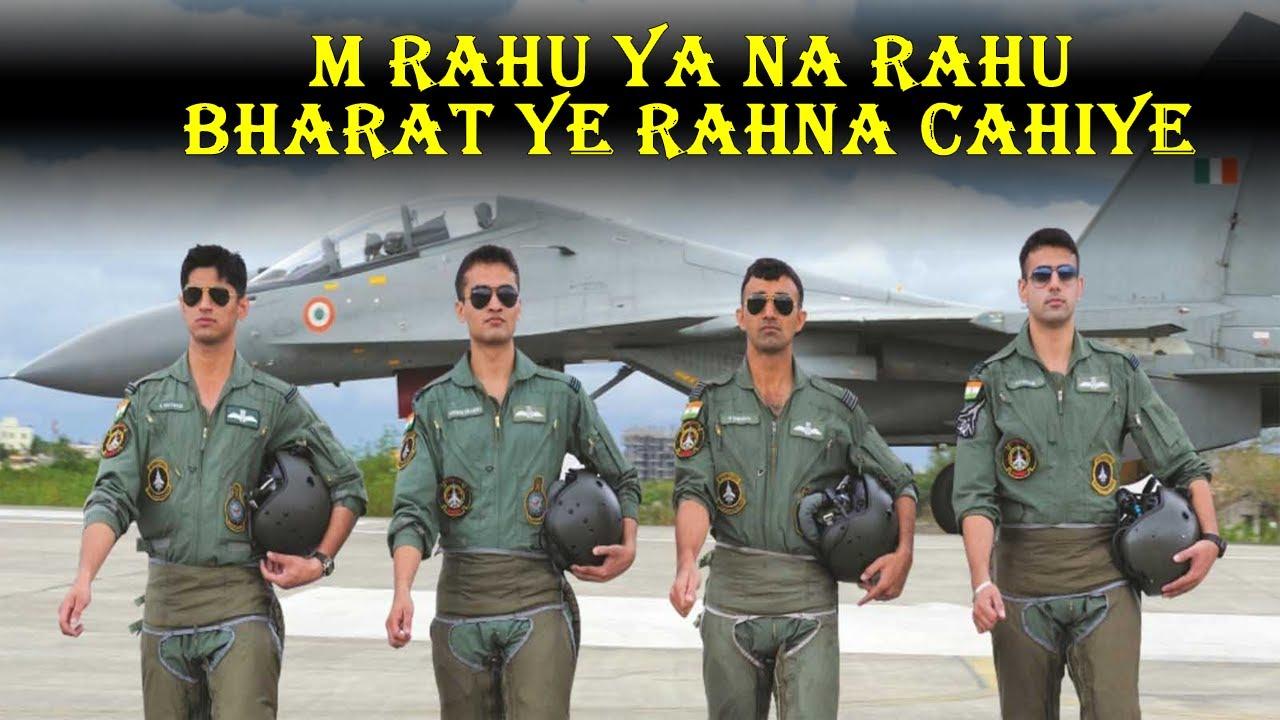 Indian Airforce Motivation   M rahu ya na rahu bharat ye rahna cahiye