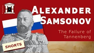 Alexander Samsonov   The Failure of Tannenberg (1859-1914)