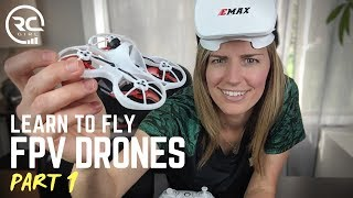 LEARN TO FLY FPV     Emax Tinyhawk RTF Kit (Pt 1: Unboxing & Setup)
