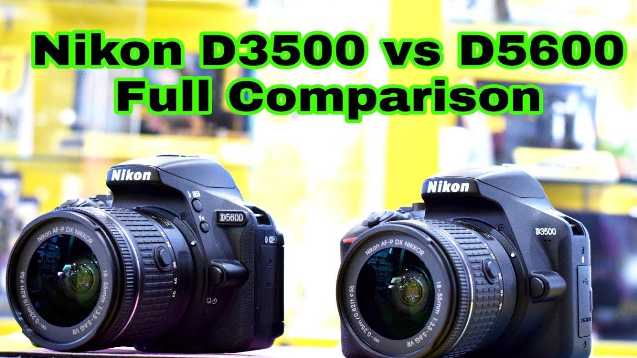 Nikon D3500 vs D5600 hands to hands full comparison